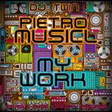DJ TWIN aka PIETRO MUSICL  MY WORK LIVE SET
