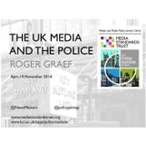 Roger Graef - The UK Media and the Police