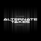 DJ Hidden - Alternate Takes (Episode 7)