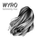Wyro - Femininity Mix