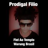 Prodigal Filio - Fiel Ao Templo (Warung Brasil)