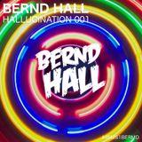 BERND HALL - HALLUCINATION 001