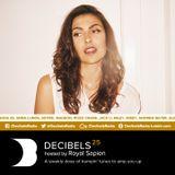 Royal Sapien presents Decibels - Episode 25