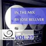 José Bellver - In The Mix Vol.27