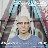 27-Mar-19 - Cliknosophical Chatter #07 w/ Dr.Nojoke - Friends of The Wonderground