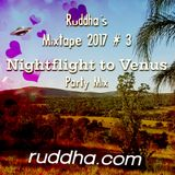 Ruddha's Mixtape 2017 # 3 Nightflight to Venus Party Mix