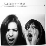Radio Rontronik: Broadcast 73 (Dream And Shout)
