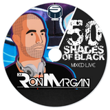 DJ Ron Margan - 50 Shades Of Black [Mixed Live]