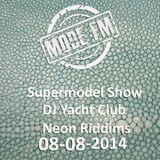 Supermodel Show #4 - Mode FM - 08 08 2014 - DJ Yacht Club & Neon Riddims
