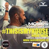 Moses pres. #THISISMYHOUSE - #TIMH125 | W19 | 2017 | This is My House