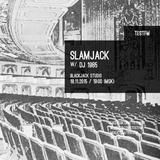 Slamjack w/ DJ 1985 – 18/11/2015