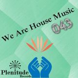 We Are House Music 043