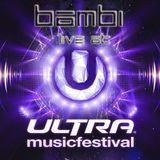 BAMBI Live at Ultra Music Festival Miami 2013