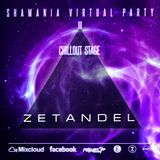 Zetandel - Shamania Virtual Party III ( CHILLOUT Stage )