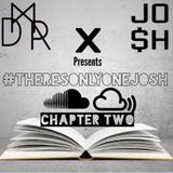 #THERESONLYONEJOSH ep.7 - Chapter Two (feat. DeejayMobilityRie)