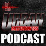 The Urban Meltdown July 2013 Podcast