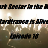 Dark Sector in the Mix - Hardtrance is alive Episode 18