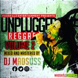 UNPLUGGED REGGAE MIX VOL 2 - DJ MADSUSS [MADSKILLZ ENTERTAINMENT].