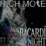 RICH MORE: BACARDI® ELECTRONIGHT 03/08/2013