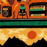 60 Minutes # 12 Skinshape/Washed Out/Sun Parade/Shawn Lee/Art Feynman/Whitney/Jackie Mittoo/ERIMAJ