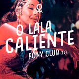 O LALA CALIENTE #1 - PONY CLUB (FR)