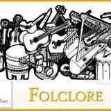 Canto y Raiz #24 - Folclore