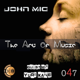 The Art of Music 047 with John Mig - Guest Mix Yuri Kane