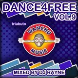 Dance4Free Vol.9 Tribute to Wanchu Records (Mixed by Dj Rayne)