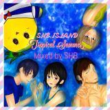 SHB ISLAND -Tropical Summer- /Mixed By SHB/