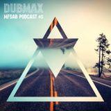 Dubmax - MFSAB Podcast #05