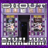 SHOUT BAMALAMA! #8 (YOU AIN'T CRAZY, I FOUND THE LOST EPISODE)
