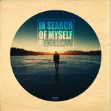 In Search Of Myself (Compiled and Mixed by Bellow)