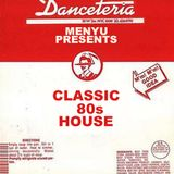 menyu presents: classic 80s house (danceteria edition)