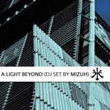 Mizuh - A Light Beyond VOL. 1 (DJ Set)
