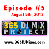 Mix #5 of the 365 DJ Mix Project - August 5th, 2013 - Top 40 Dance