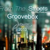 Groovebox - From The Streets January 2013