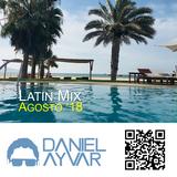 DJ Daniel Ayvar - Latin Mix Agosto '18