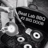 BEAT LAB BBQ #2 BIG DOOB ( + HOST CROC)