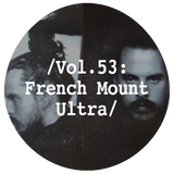 Liminal Sounds Vol.53: French Mount Ultra