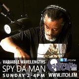 Spy Da Man - Variable Wavelengths Show 107
