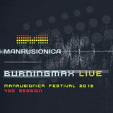 Burningmax Live at Manrusionica Festival 2012 :: 420 Session