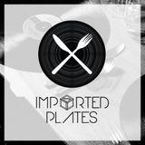 Imported Plates #1 w/ Alex Finkin & Seamus