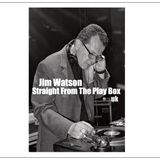 Jim Watson - Straight From The Play Box