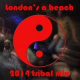Nicolala's Eclectic Mixtapes - London's a Beach 2014 Tribal Mix