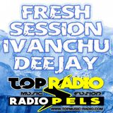 FRESH SESSION 2017 - IVANCHU DEEJAY - TOP MUSIC RADIO