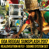 Realoveution Hi Fly - Day 1 - Goa Sunsplash 2017 - Full Sound System Set (LIVE)