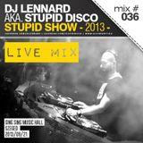 Dj Lennard aka. Stupid Disco - live @ Sing Sing Szeged (2013-09-21) (Stupid Show 036)