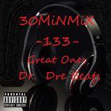 30MiNMiX-133-Great Ones - Dr.  Dre Beats -