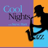 COOL NIGHTS WITH STEVE HART ON RADIO SATELLITE2 SHOW 78