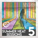TAR3D - SUMMER HEAT SESSIONS Vol. # 5 (Breaks & Bass Mix)